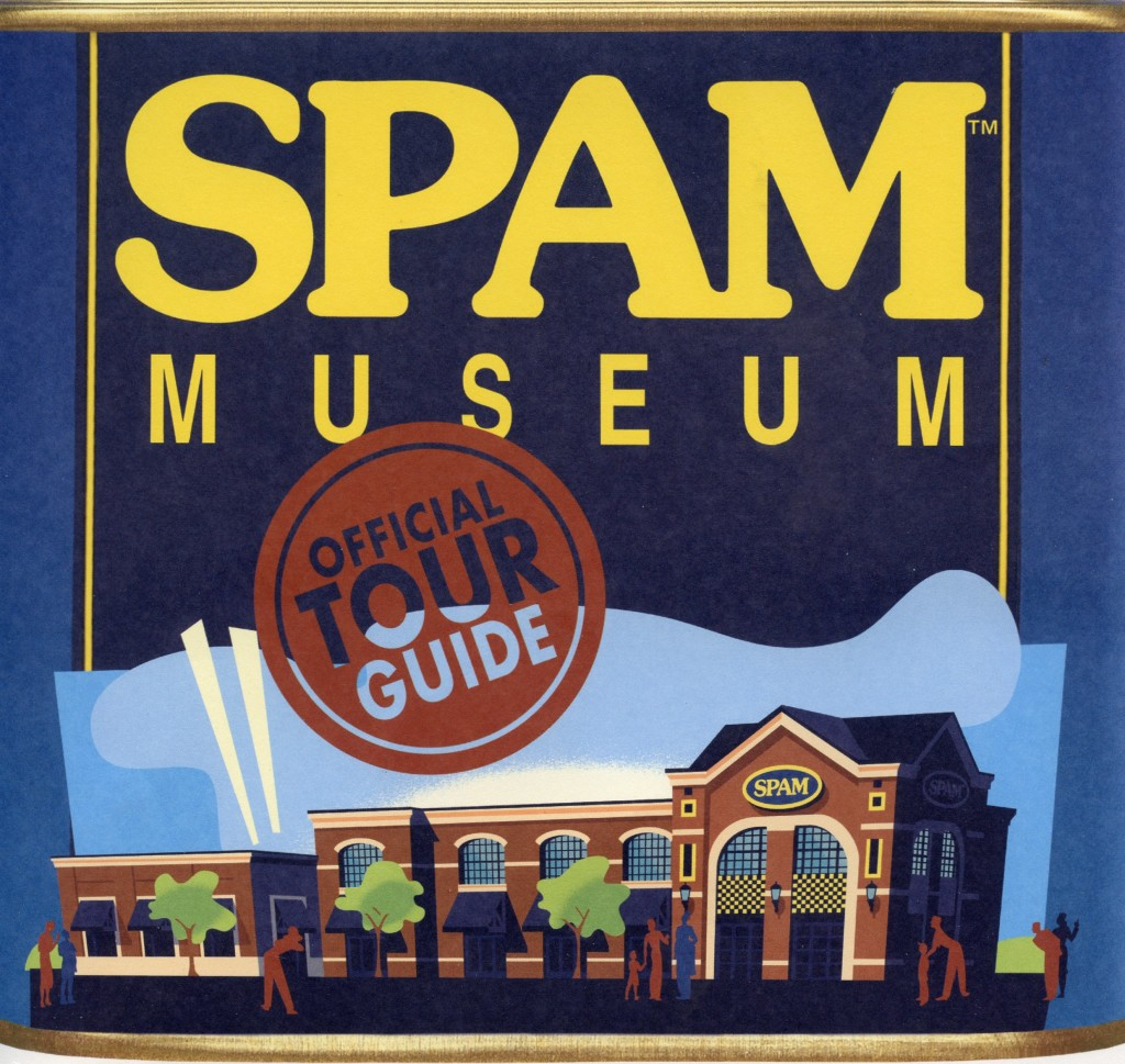 I grew up on SPAM! Maybe that's why I've been to their museum three times.