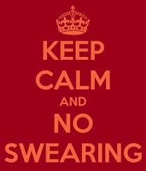keep calm and no swearing