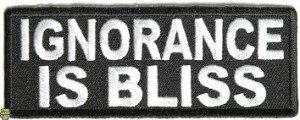 ignorance is bliss 39