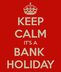 keep calm bank holiday